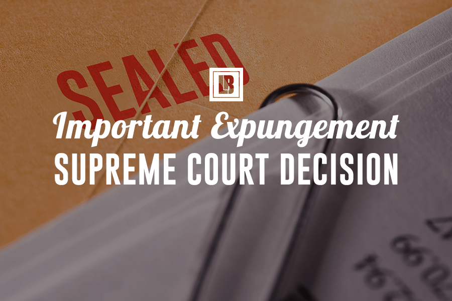 Important Expungement Supreme Court Decision