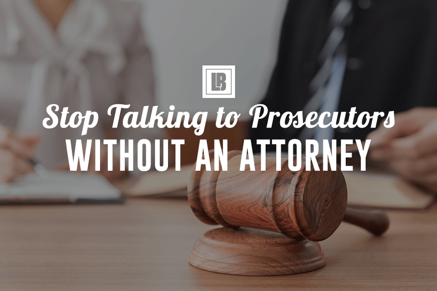 Only talk to prosecutors if you have your Minnesota attorney present.