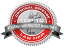 Top 10 Criminal Defense Law Firm 2020 - Attorney and Practice Magazine